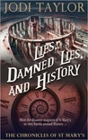 Lies, Damned Lies, and History (The Chronicles of St Mary's, #7)