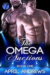 The Omega Auctions, Book One (The Omega Auctions #1)
