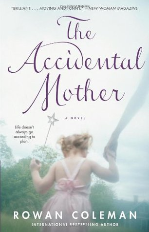 The Accidental Mother by Rowan Coleman