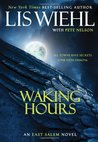 Waking Hours (East Salem, #1)