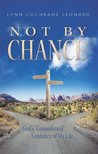 """Not By Chance: God's """"Coincidental"""" Guidance of My Life"""