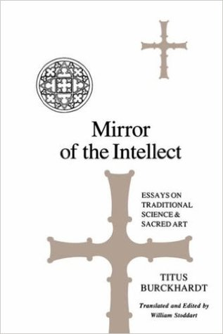 Mirror of the Intellect: Essays on the Traditional Science and Sacred Art