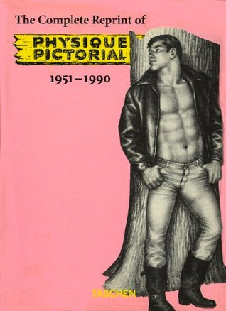 The Complete Reprint of Physique Pictorial: 1951-1990