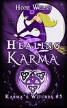 Healing Karma: Witches of Karma (Karma's Witches Book 5)