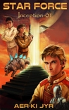 Star Force: Inception (Star Force, #1)