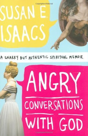 Angry Conversations with God by Susan E. Isaacs