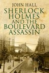 Sherlock Holmes and the Boulevard Assassin