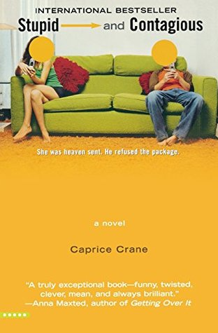 Stupid and Contagious by Caprice Crane