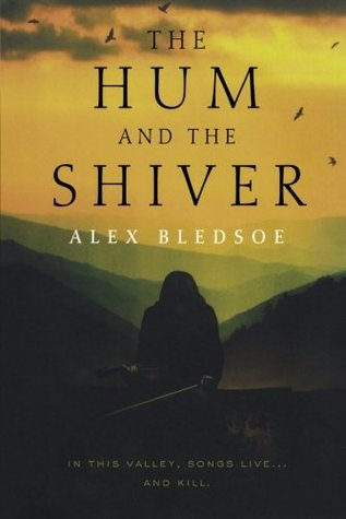 The Hum and the Shiver by Alex Bledsoe
