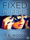 Fixed in Fear: A Justice Novel (Mort Grant, #5)