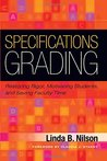 Specifications Grading: Restoring Rigor, Motivating Students, and Saving Faculty Time