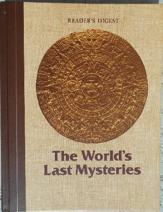 The World's Last Mysteries by Reader's Digest Association