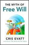 The Myth of Free Will