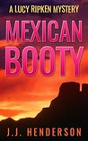 Mexican Booty: A Lucy Ripken Mystery (The Lucy Ripken Mysteries Book 2)
