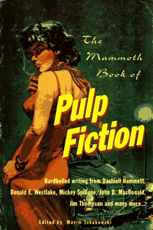 The Mammoth Book Of Pulp Fiction by Maxim Jakubowski