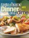 Taste of Home Dinner on a Dime: 403 Budget-Friendly Family Recipes