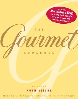 The Gourmet Cookbook by Ruth Reichl