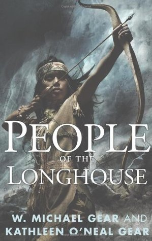 People of the Longhouse (Iroquois, #1) by W. Michael Gear