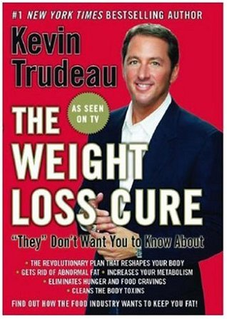 "The Weight Loss Cure ""They"" Don't Want You to Know About by Kevin Trudeau"
