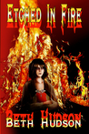 Etched in Fire by Beth  Hudson