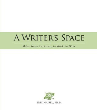 A Writer's Space by Eric Maisel