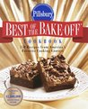 Pillsbury: Best of the Bake-off Cookbook: 350 Recipes from Ameria's Favorite Cooking Contest (Pillsbury)
