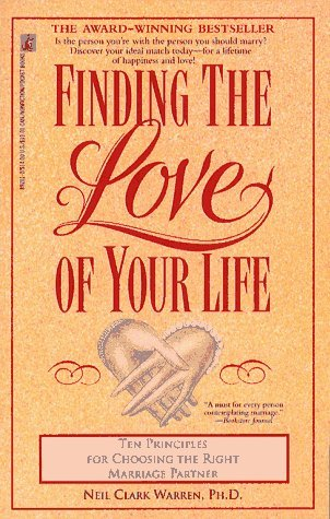 Finding the Love of Your Life by Neil Clark Warren