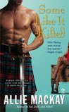 Some Like it Kilted (Highlander #4)