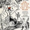 Dr. Seuss and Co. Go to War: The World War II Editorial Cartoons of America's Leading Comic Artists
