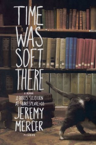 Time Was Soft There by Jeremy Mercer