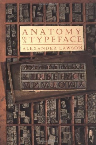 Anatomy of a Typeface by Alexander S. Lawson