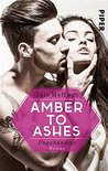 Amber to Ashes - Ungebändigt: Roman (Torn Hearts 1)