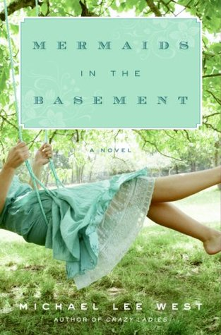 Mermaids in the Basement by Michael Lee West