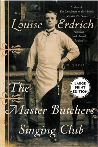 Master Butchers Singing Club by Louise Erdrich