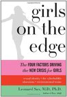 Girls on the Edge: The Four Factors Driving the New Crisis for Girls—Sexual Identity, the Cyberbubble, Obsessions, Environmental Toxins