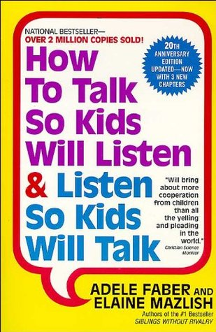 Cover of How to talk so kids will listen and listen so kids will talk.