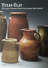 Texas Clay: 19th Century Stoneware from the Bayou Bend Collection