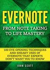 Evernote: TOP 30 Insider Tricks to Master Your Life with Evernote (Evernote essentials)