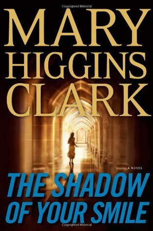 The Shadow of Your Smile by Mary Higgins Clark