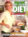 The Eat-Clean Diet Cookbook 2: Over 150 brand new great-tasting recipes that keep you lean!