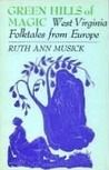 Green Hills of Magic: West Virginia Folktales from Europe