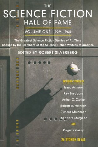 The Science Fiction Hall of Fame by Robert Silverberg
