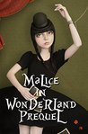 Malice in Wonderland Prequel (Malice in Wonderland Series Book 0)