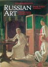 Russian Art: From Neoclassicism to the Avant Garde: Painting - Sculpture - Architecture