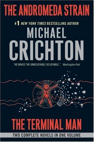 The Andromeda Strain / The Terminal Man by Michael Crichton