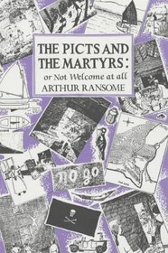 The Picts & the Martyrs or Not Welcome at All by Arthur Ransome