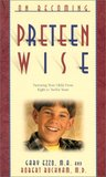 On Becoming Pre-Teen Wise: Parenting Your Child from 8-12 Years