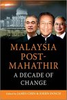 Malaysia Post-Mahathir: A Decade of Change