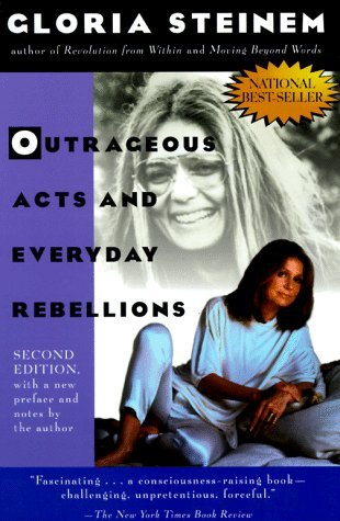 Outrageous Acts and Everyday Rebellions by Gloria Steinem