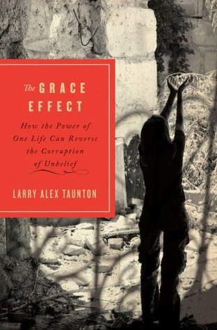 The Grace Effect by Larry Alex Taunton